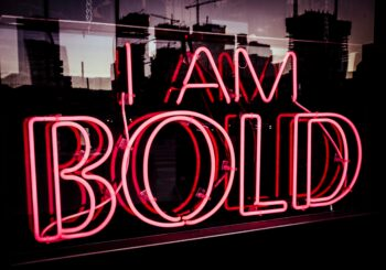 Courage to do Bold Things